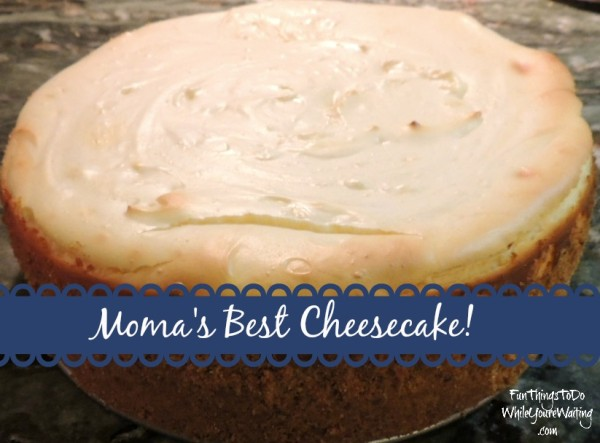 Moma's Best Cheesecake