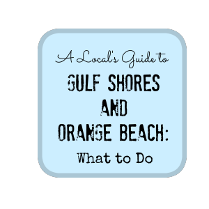 What to do in Gulf Shores/ Orange Beach