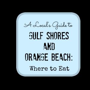 Local's Guide to Gulf Shores and Orange Beach , Alabama
