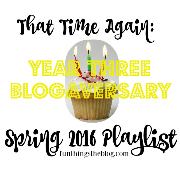 A Playlist for Spring of 2016 and our Third Year Blogaversary