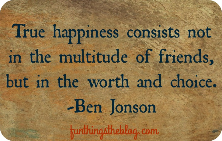 Ben Jonson's quote on friendship and choice.