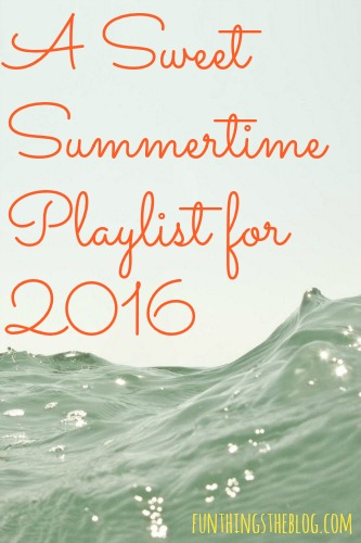 A Playlist for the Summertime: 2016