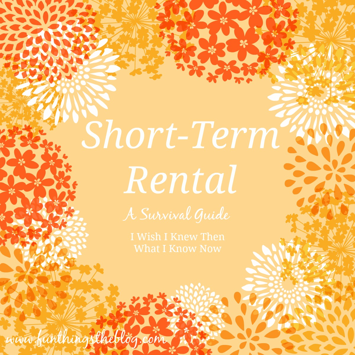 Short-Term Rental: A Survival Guide