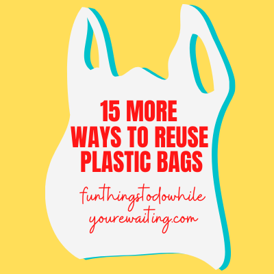15 Ways To Reuse Plastic Bags